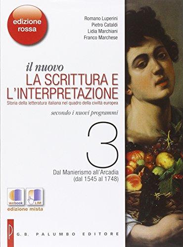 Il nuovo scrittura e interpretazione. Vol. 3-4-La scrittura dal 1545-1861. Ediz. rossa. Per le Scuole superiori. Con e-book. Con espansione online