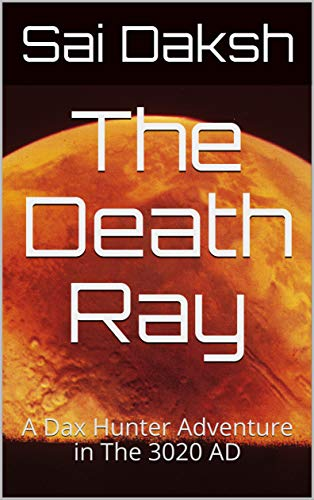 The Death Ray: A Dax Hunter Adventure in The 3020 AD (English Edition)