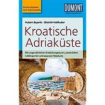 DuMont Reise-Taschenbuch Reiseführer Kroatische Adriaküste: mit Online Updates als Gratis-Download