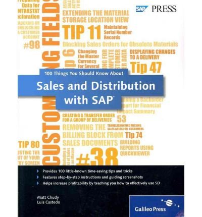 [(100 Things You Should Know About Sales and Distribution in SAP )] [Author: Matt Chudy] [Apr-2012] par Matt Chudy