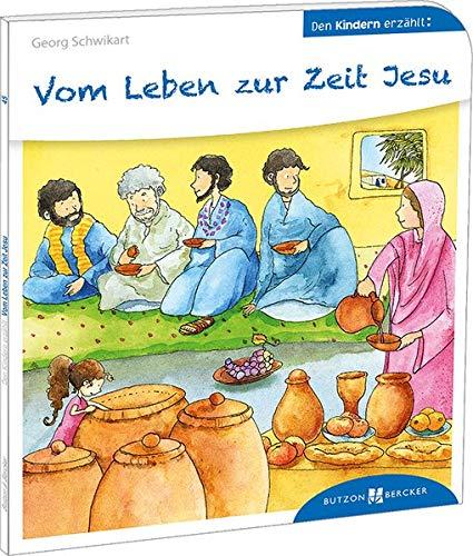 Vom Leben zur Zeit Jesu: Den Kindern erzählt/erklärt 45