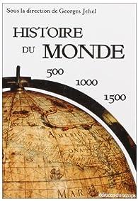 Histoire du monde : 500-1000-1500 par Georges Jehel