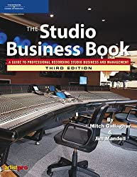 The Studio Business Book: A Guide To Professional Recording Studio Business and Management