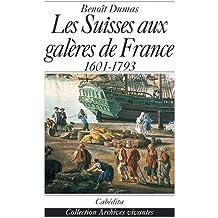 Les Suisses aux galères de France (1601-1793)