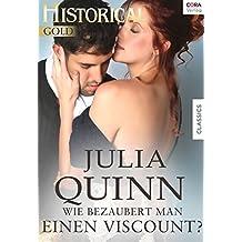 Wie bezaubert man einen Viscount? (Historical Gold)