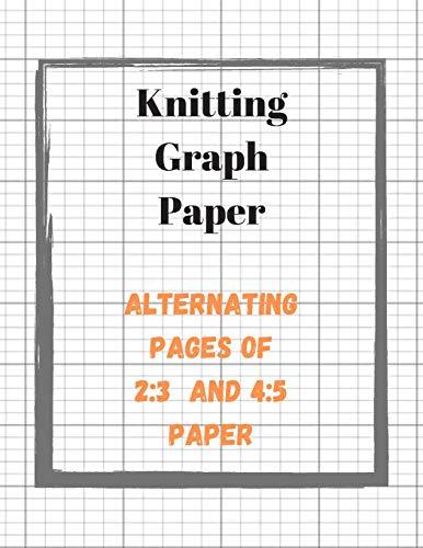 Knitting Graph Paper: Knitters Design Notebook, 2 Sizes of Grid Paper in One Book, Large Pattern Designer Journal (Craft Planner) (Designer-körbe)