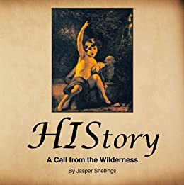 HIStory: A Call from the Wilderness (English Edition) de [Jasper Snellings]