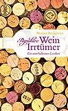 Populäre Wein-Irrtümer. Ein unterhaltsames Lexikon - Marcus Reckewitz