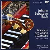 Johann Sebastian Bach: 6 Sonaten für Violine und Cembalo BWV 1014-1019