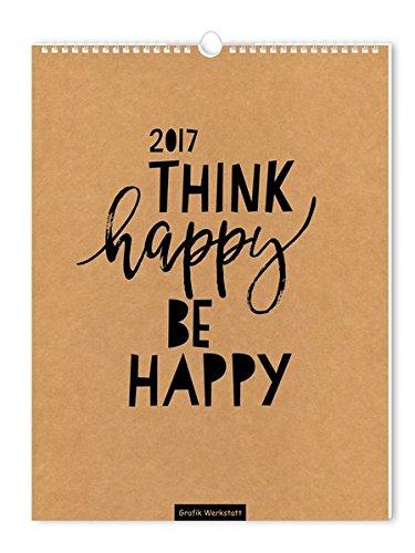 Think happy, be happy 2017: Wandkalender
