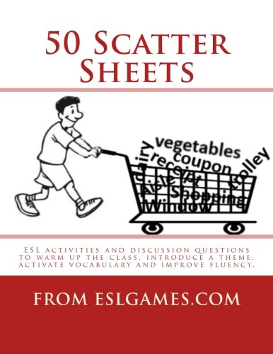 50 Scatter Sheets: ESL activities to warm up the class, introduce a theme, activate vocabulary and improve fluency. por Mr Andrew Berlin