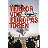 Terror vor Europas Toren: Der Islamische Staat, Iraks Zerfall und Amerikas Ohnmacht