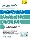 Complete Creative Writing Course: Teach Yourself: Book (Teach Yourself: Writing)