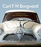 Carl F.W. Borgward: Unternehmer und Autokonstrukteur bei Amazon kaufen