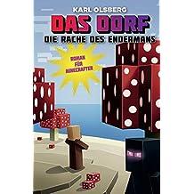 Das Dorf: Die Rache des Endermans: Roman für Minecrafter (German Edition)
