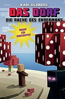Das Dorf: Die Rache des Endermans: Roman für Minecrafter