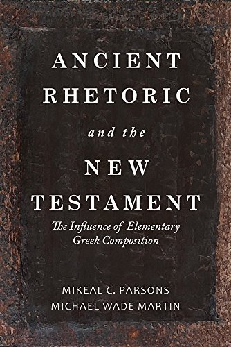 Ancient Rhetoric and the New Testament: The Influence of Elementary Greek Composition
