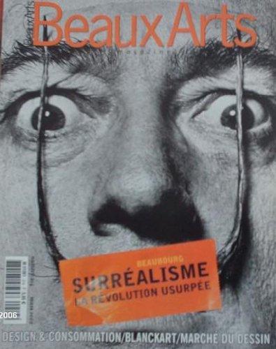 BEAUX ARTS (MAGAZINE) - SURREALISME : LA REVOLUTION USURPEE - 214