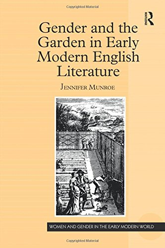 Gender and the Garden in Early Modern English Literature (Women and Gender in the Early Modern World)