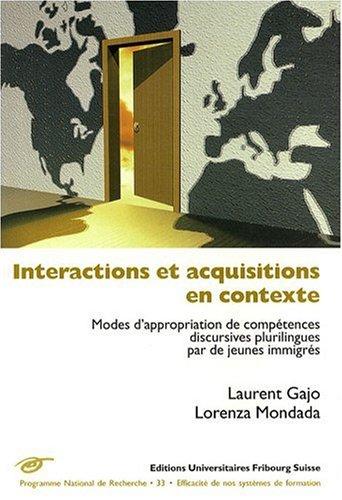 Interactions et Acquisitions en contexte. Modes d'appropriation de comptences discursives plurilingues par de jeunes immigrs