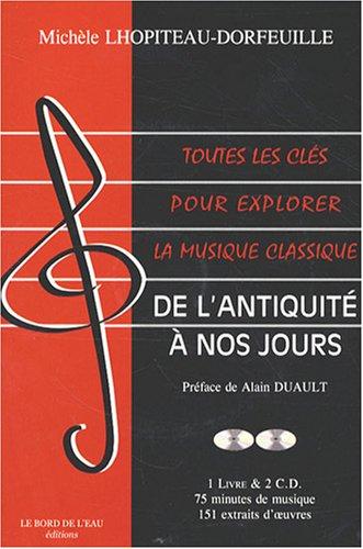 Toutes les clés pour explorer la musique classique : De l'Antiquité à nos jours (2CD audio)