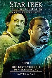Star Trek - The Next Generation 08: Kalte Berechnung - Die Beständigkeit der Erinnerung