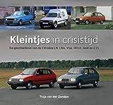 Kleintjes in crisistijd: de geschiedenis van de Citroëns LN, LNA, Visa, Oltcit, Axel en C15