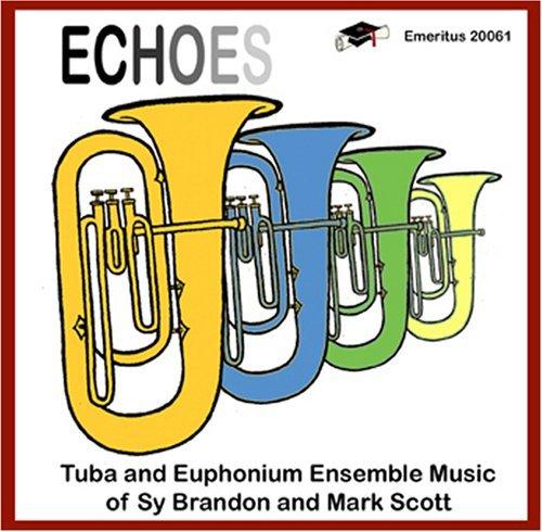 Echoes - Tuba and Euphonium Ensemble Music by The 2005 International Euphonium Institute Crimson Euphonium Choir (2006-09-12) Crimson University
