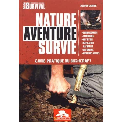 Nature aventure survie : Guide pratique du bushcraft