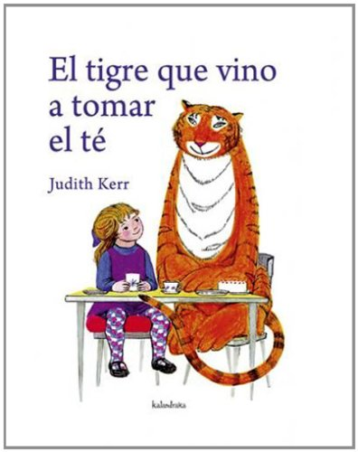 el-tigre-que-vino-a-tomar-el-t-the-tiger-who-came-to-tea