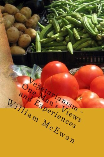 Vegetarianism - One Man's Views and Experiences