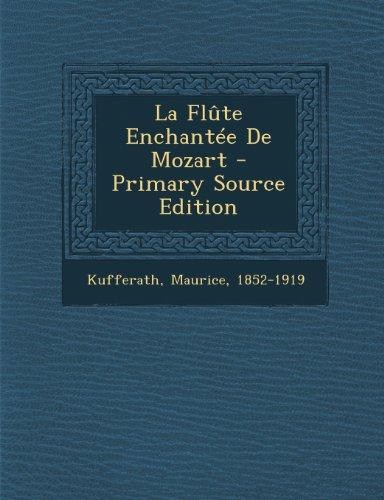 La Flute Enchantee de Mozart - Primary Source Edition