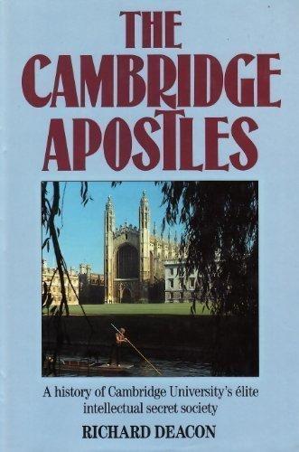 Cambridge Apostles: A History of Cambridge University's Elite Intellectual Secret Society by Richard Deacon (1985-09-26)
