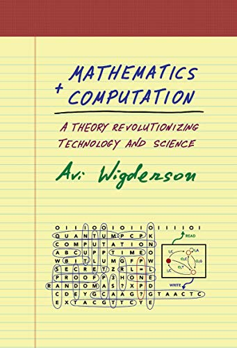 Mathematics and Computation - A Theory Revolutionizing Technology and Science