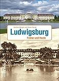 Ludwigsburg: Früher und Heute (Zeitsprünge)