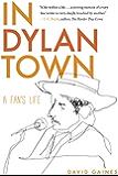 In Dylan Town: A Fan's Life
