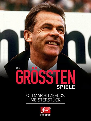 Ottmar Hitzfelds Meisterstück