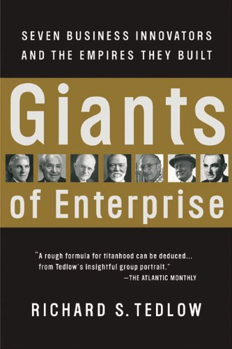 Giants of Enterprise: Seven Business Innovators and the Empires They Built por Richard S. Tedlow