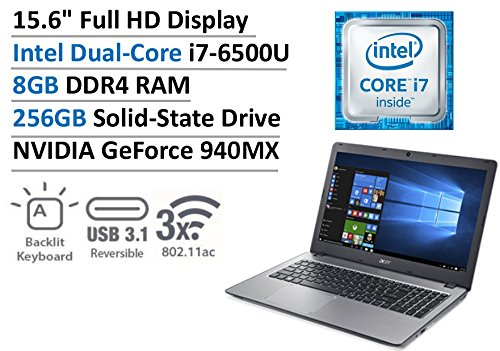 Acer Aspire 15.6 Full HD , Intel Dual-Core i7-6500U 2.5GHz, 8GB DDR4, 256GB SSD, 4GB NVIDIA GeForce 940MX, Backlit Keyboard, 802.11ac, Bluetooth, Webcam, Win 10