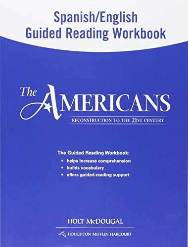The Americans: Spanish/English Guided Reading Workbook Reconstruction to the 21st Century