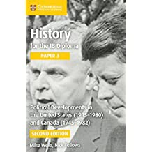 Political Developments in the United States (1945–1980) and Canada (1945–1982) (IB Diploma)