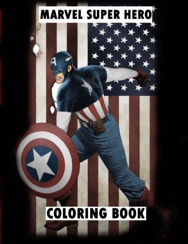 Marvel Super Hero Coloring Book: Super hero, Hero, book, Wolverine, Avengers, Guardians of the Galaxy, X-men, Defenders, Illuminati, Fantastic Four, ... Comic, Captain America, Groot, DC Comics by J Jackson (2016-01-20)