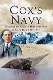 Cox's Navy: Salvaging The German High Seas Fleet at Scapa Flow 1924-1931
