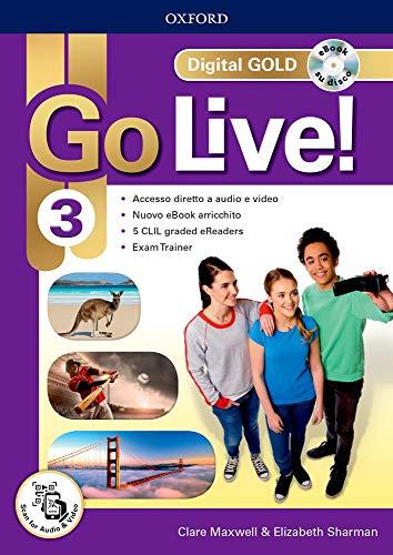 Go live! digital gold. per la scuola media. con e-book. con espansione online: 3