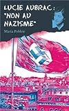 """Afficher """"Lucie Aubrac, non au nazisme"""""""