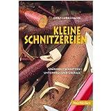 Kleine Schnitzereien: Grünholz schnitzen - unterwegs und überall (HolzWerken) [Illustrierte Sonderausgabe]
