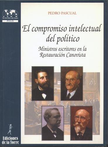 El compromiso intelectual del político : ministros escritores en la restauración canonista