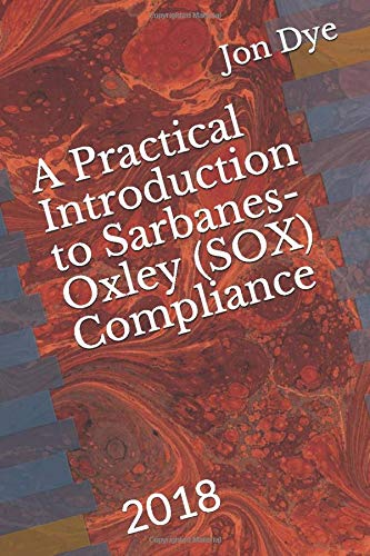 A Practical Introduction to Sarbanes-Oxley Compliance