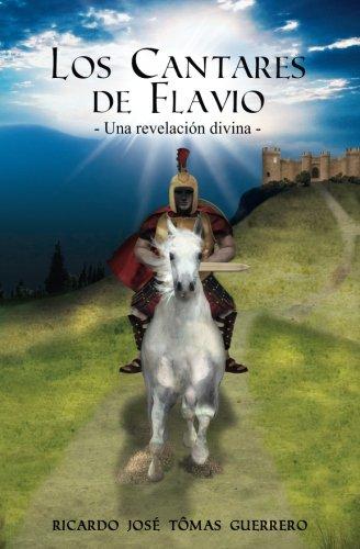 Los Cantares de Flavio: Volume 1 (Una revelación divina)
