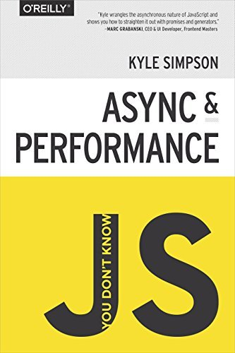 You Don't Know JS: Async & Performance by Kyle Simpson (March 9, 2015) Paperback